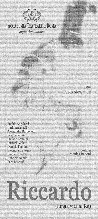 Riccardo - Lunga vita al re - Spettacolo della Compagnia Giovani dell'Accademia Teatrale di Roma Sofia Amendolea - Locandina